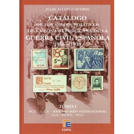 CATÁLOGO DE LOS SELLOS POLÍTICOS DE LA ZONA REPUBLICANA DE LA GUERRA CIVIL ESPAÑOLA 1936-1939 TOMO I