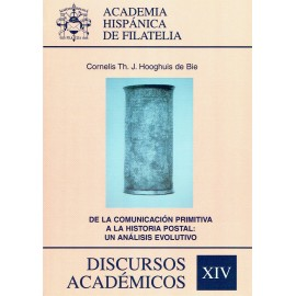 DISCURSOS ACADÉMICOS Nº 14 - DE LA COMUNICACIÓN PRIMITIVA A LA HISTORIA POSTAL: UN ANÁLISIS EVOLUTIVO
