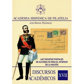 DISCURSOS ACADÉMICOS Nº 17 - LAS TARJETAS POSTALES DE ALFONSO XII PARA EL INTERIOR DE LA NACIÓN