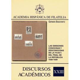 DISCURSOS ACADÉMICOS Nº 23 - LAS EMISIONES CONOCIDAS Y DESCONOCIDAS DE LA F.N.M.T. DEL FINAL DE LA REPÚBLICA 1938-1939
