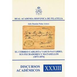 DISCURSOS ACADÉMICOS Nº 33 - EL CORREO CARLISTA VASCO-NAVARRO, SUS FECHADORES Y MATASELLOS (1873-1876)