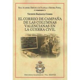 DISCURSOS ACADÉMICOS Nº 38 - EL CORREO DE CAMPAÑA DE LAS COLUMNAS VALENCIANAS EN LA GUERRA CIVIL