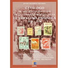 CATÁLOGO DE LOS SELLOS POLÍTICOS DE LA ZONA REPUBLICANA DE LA GUERRA CIVIL ESPAÑOLA 1936-1939 TOMO II