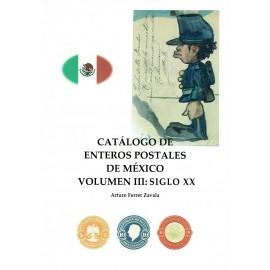 CATÁLOGO DE ENTEROS POSTALES DE MÉXICO VOLUMEN III: SIGLO XX