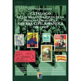 CATÁLOGO DE LOS SELLOS POLÍTICOS DE LA ZONA NACIONAL DE LA GUERRA CIVIL ESPAÑOLA 1936-1939
