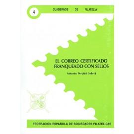 CUADERNOS DE FILATELIA 04 - EL CORREO CERTIFICADO FRANQUEADO CON SELLOS