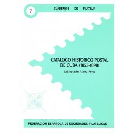 CUADERNOS DE FILATELIA 07 - CATÁLOGO HISTÓRICO POSTAL DE CUBA (1855-1898)