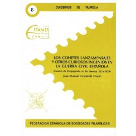 CUADERNOS DE FILATELIA 08 - LOS COHETES LANZAMENSAJES Y OTROS CURIOSOS INGENIOS EN LA GUERRA CIVIL ESPAÑOLA