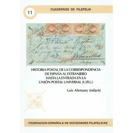 CUADERNOS DE FILATELIA 11 - HISTORIA POSTAL DE LA CORRESPONDENCIA DE ESPAÑA AL EXTRANJERO HASTA LA ENTRADA EN LA U.P.U.