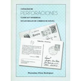 CATÁLOGO DE PERFORACIONES CLÁSICAS Y MODERNAS EN LOS SELLOS DE CORREOS DE ESPAÑA