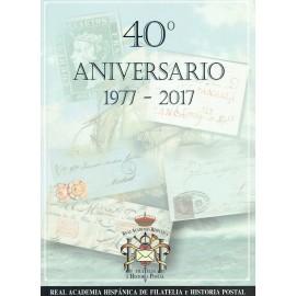 40º ANIVERSARIO DE LA REAL ACADEMIA HISPÁNICA DE FILATELIA E HISTORIA POSTAL 1977-2017