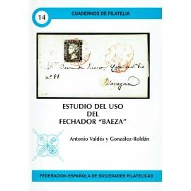 """CUADERNOS DE FILATELIA 14 - ESTUDIO DEL USO DEL FECHADOR """"BAEZA"""""""