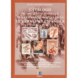 CATÁLOGO DE LOS SELLOS POLÍTICOS DE LA ZONA REPUBLICANA DE LA GUERRA CIVIL ESPAÑOLA 1936-1939 TOMO III