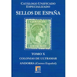 CATÁLOGO ESPECIALIZADO EDIFIL DE ESPAÑA TOMO X COLONIAS DE ULTRAMAR Y ANDORRA (Correo Español)