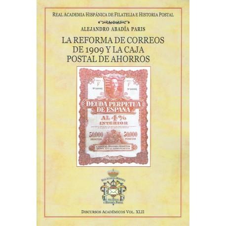 DISCURSOS ACADÉMICOS Nº 42 - LA REFORMA DE CORREOS DE 1909 Y LA CAJA POSTAL DE AHORROS