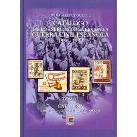 CATÁLOGO ESPECIALIZADO DE LOS SELLOS LOCALES DE LA GUERRA CIVIL ESPAÑOLA 1936-1939 TOMO I - Cataluña
