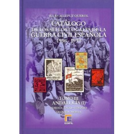 CATÁLOGO ESPECIALIZADO DE LOS SELLOS LOCALES DE LA GUERRA CIVIL ESPAÑOLA 1936-1939 TOMO III - Andalucía I